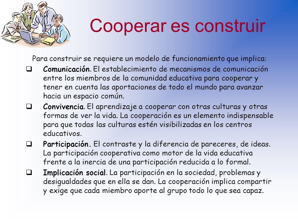 Dificultades ante el trabajo cooperativo Falta de concreción inicial del objetivo que se persigue. Se coopera desde una perspectiva más individual y n