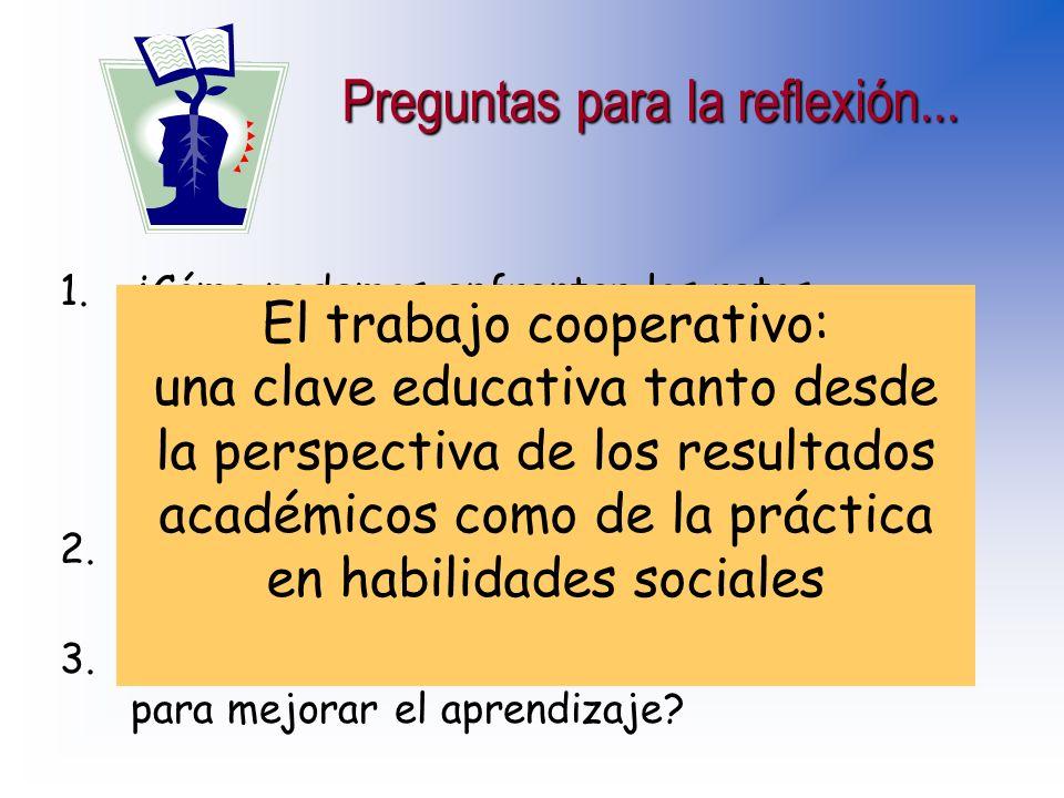 Preguntas para la reflexión... 1.¿Cómo podemos enfrentar los retos educativos y sociales actuales, para interactuar a partir de las diferencias hacia