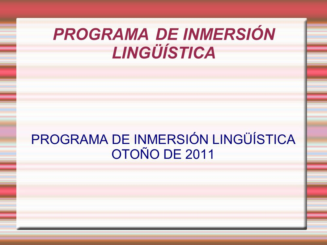 PROGRAMA DE INMERSIÓN LINGÜÍSTICA OTOÑO DE 2011