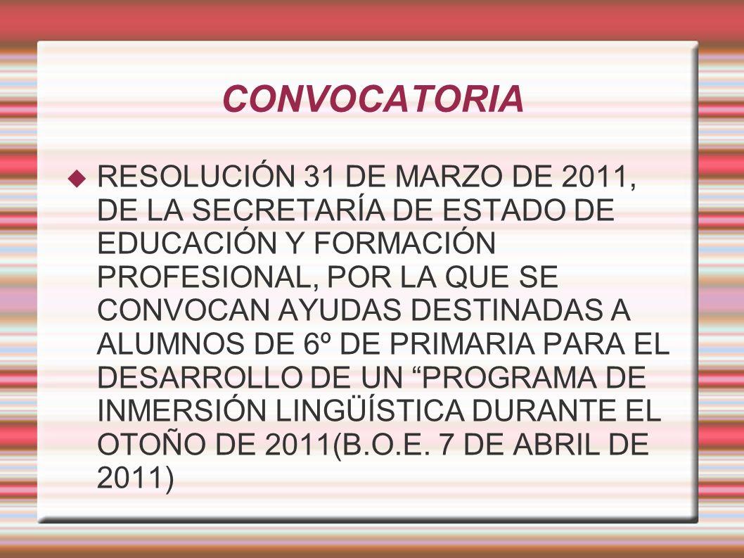 CONVOCATORIA RESOLUCIÓN 31 DE MARZO DE 2011, DE LA SECRETARÍA DE ESTADO DE EDUCACIÓN Y FORMACIÓN PROFESIONAL, POR LA QUE SE CONVOCAN AYUDAS DESTINADAS