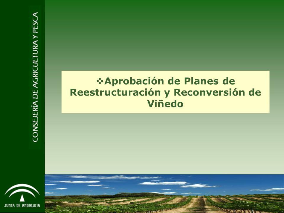 7 Aprobación de Planes de Reestructuración y Reconversión de Viñedo