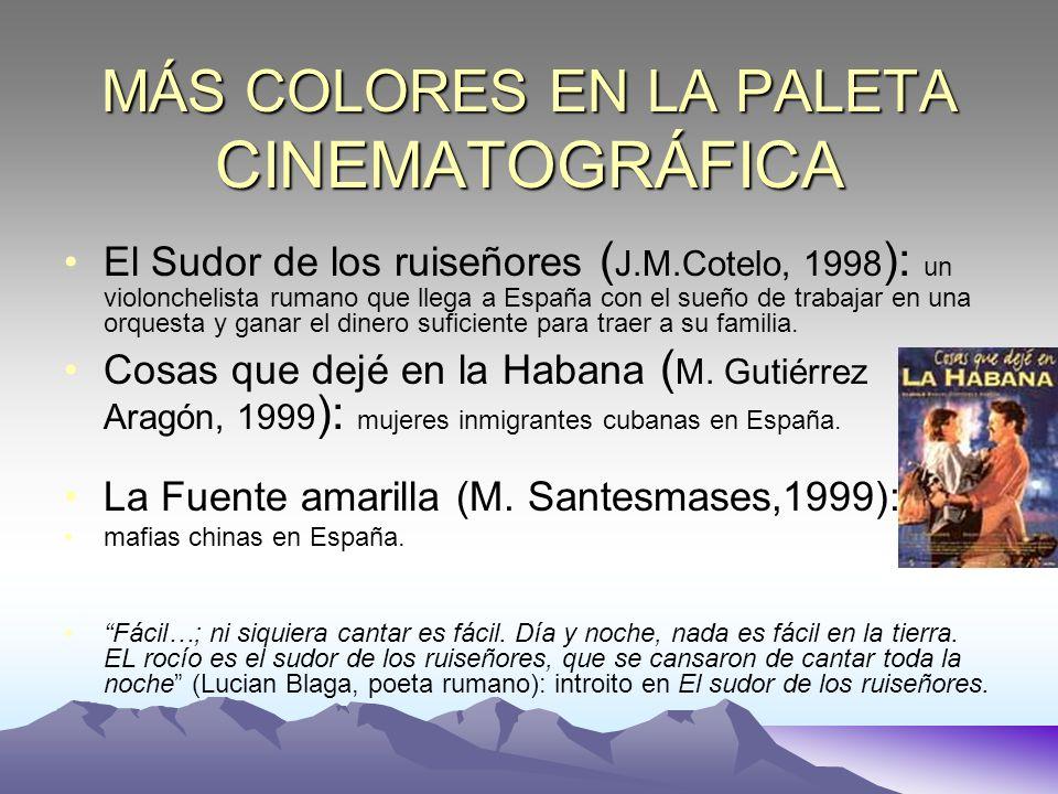 MÁS COLORES EN LA PALETA CINEMATOGRÁFICA El Sudor de los ruiseñores ( J.M.Cotelo, 1998 ): un violonchelista rumano que llega a España con el sueño de
