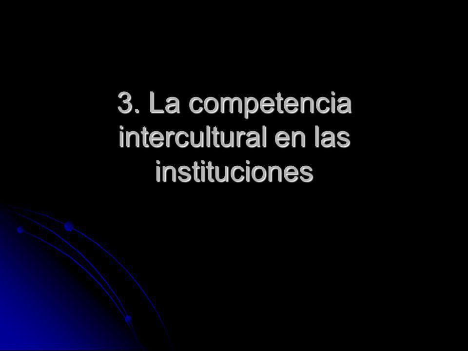 3. La competencia intercultural en las instituciones
