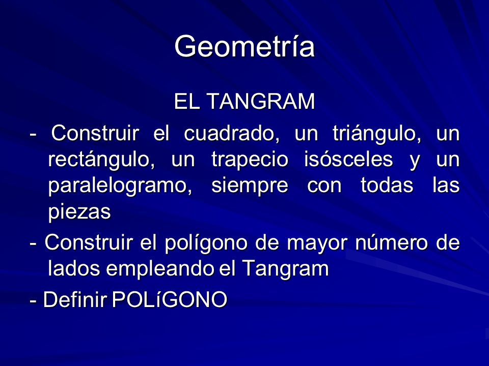Geometría EL TANGRAM - Construir el cuadrado, un triángulo, un rectángulo, un trapecio isósceles y un paralelogramo, siempre con todas las piezas - Co