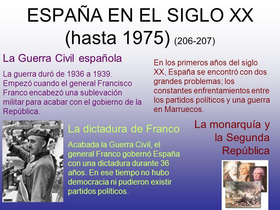 ESPAÑA EN EL SIGLO XX (hasta 1975) (206-207) La monarquía y la Segunda República En los primeros años del siglo XX, España se encontró con dos grandes
