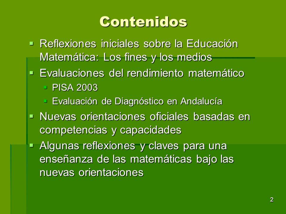 2 Reflexiones iniciales sobre la Educación Matemática: Los fines y los medios Reflexiones iniciales sobre la Educación Matemática: Los fines y los med