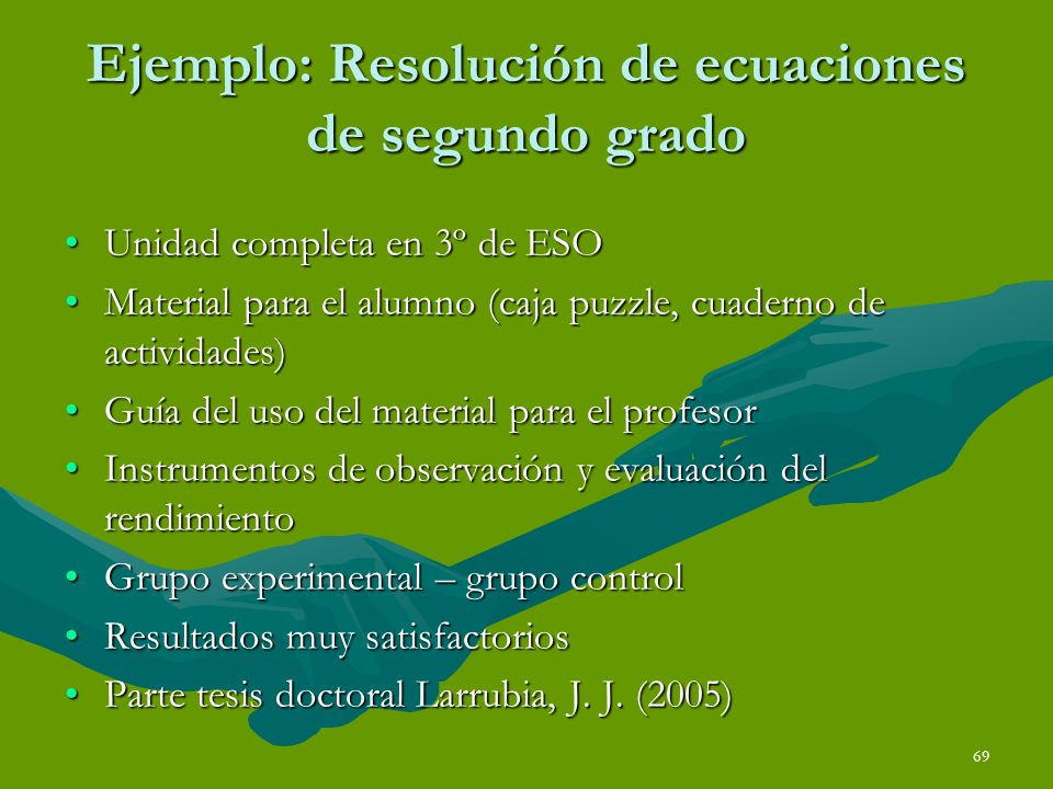 69 Ejemplo: Resolución de ecuaciones de segundo grado Unidad completa en 3º de ESOUnidad completa en 3º de ESO Material para el alumno (caja puzzle, c