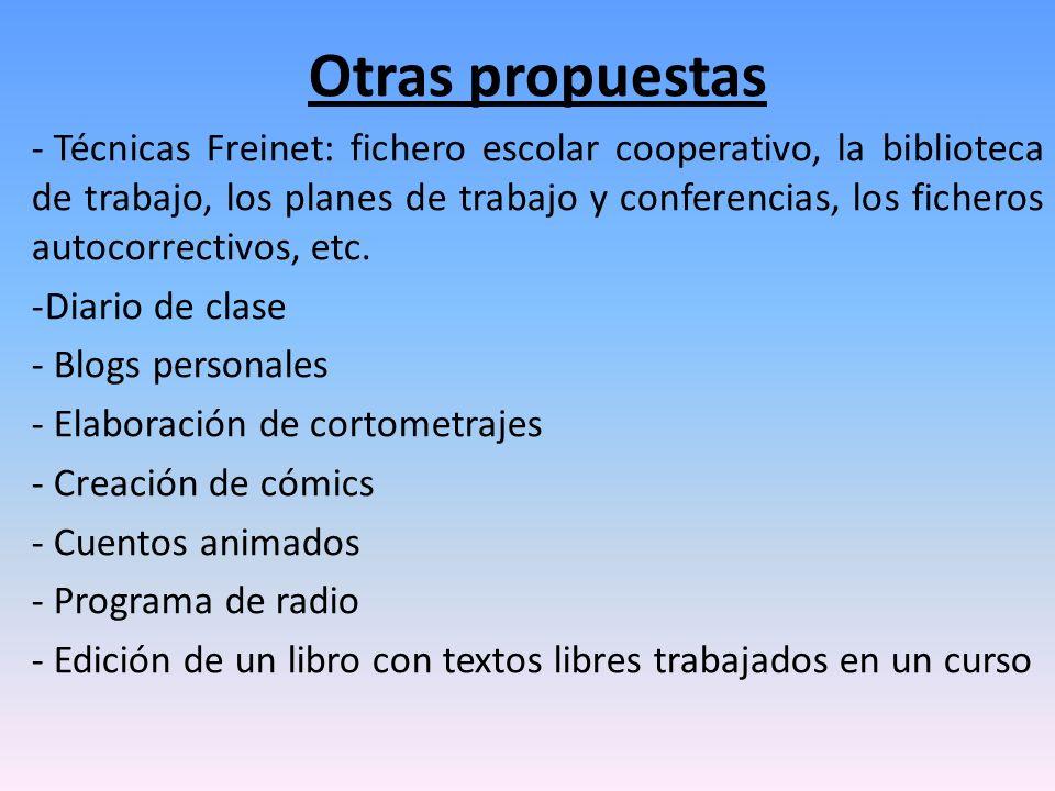 Otras propuestas - Técnicas Freinet: fichero escolar cooperativo, la biblioteca de trabajo, los planes de trabajo y conferencias, los ficheros autocor