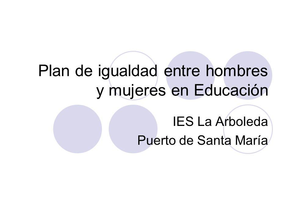 Plan de igualdad entre hombres y mujeres en Educación IES La Arboleda Puerto de Santa María