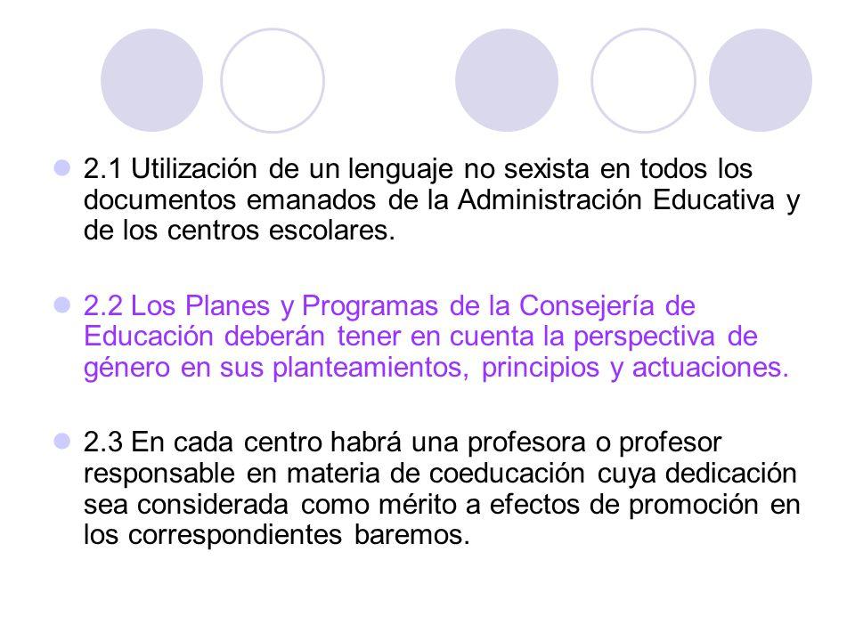 2.1 Utilización de un lenguaje no sexista en todos los documentos emanados de la Administración Educativa y de los centros escolares. 2.2 Los Planes y