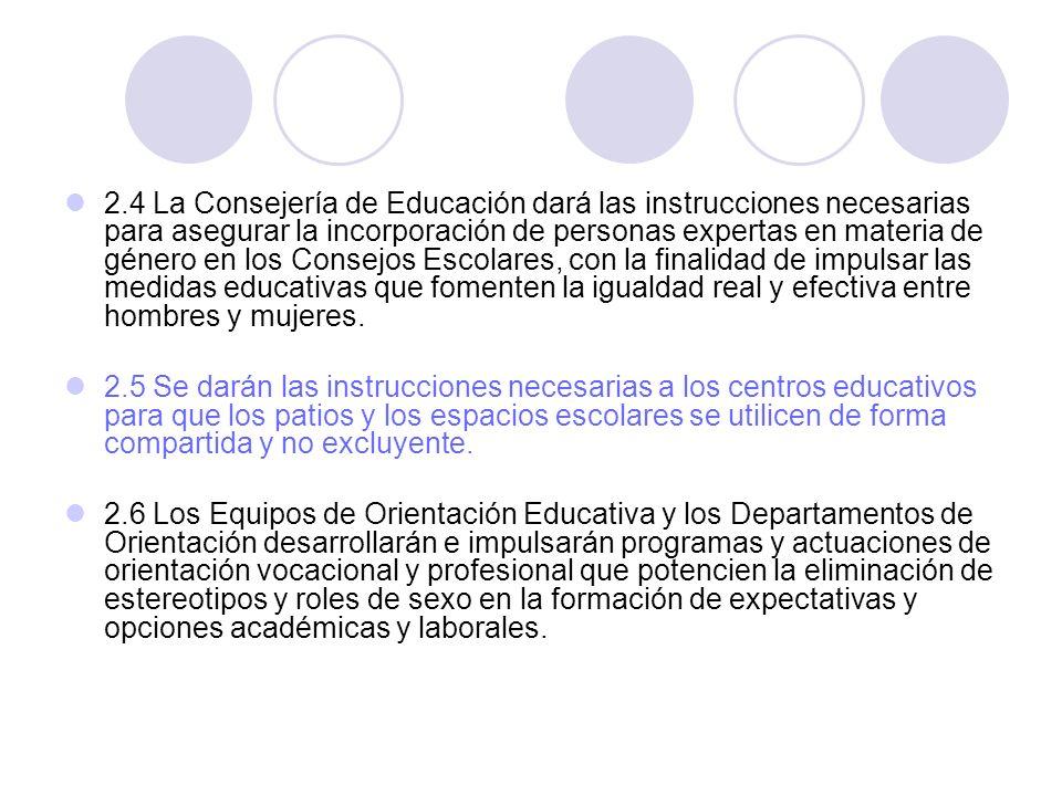 2.4 La Consejería de Educación dará las instrucciones necesarias para asegurar la incorporación de personas expertas en materia de género en los Conse