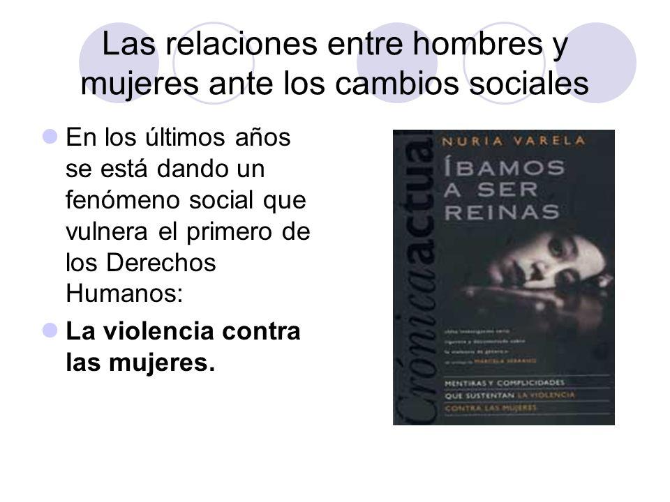 En los últimos años se está dando un fenómeno social que vulnera el primero de los Derechos Humanos: La violencia contra las mujeres.