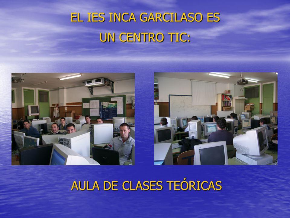 EL IES INCA GARCILASO ES UN CENTRO TIC: AULA DE CLASES TEÓRICAS