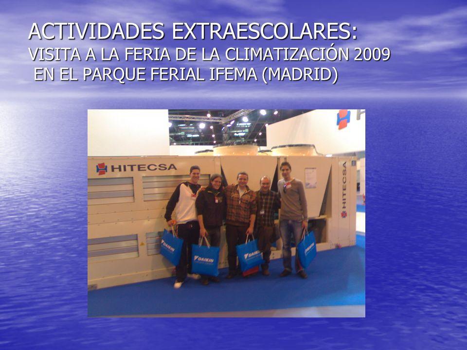 ACTIVIDADES EXTRAESCOLARES: VISITA A LA FERIA DE LA CLIMATIZACIÓN 2009 EN EL PARQUE FERIAL IFEMA (MADRID)