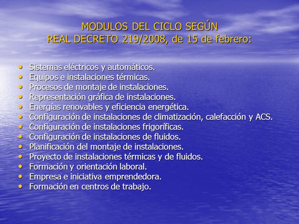 MODULOS DEL CICLO SEGÚN REAL DECRETO 219/2008, de 15 de febrero: Sistemas eléctricos y automáticos. Sistemas eléctricos y automáticos. Equipos e insta