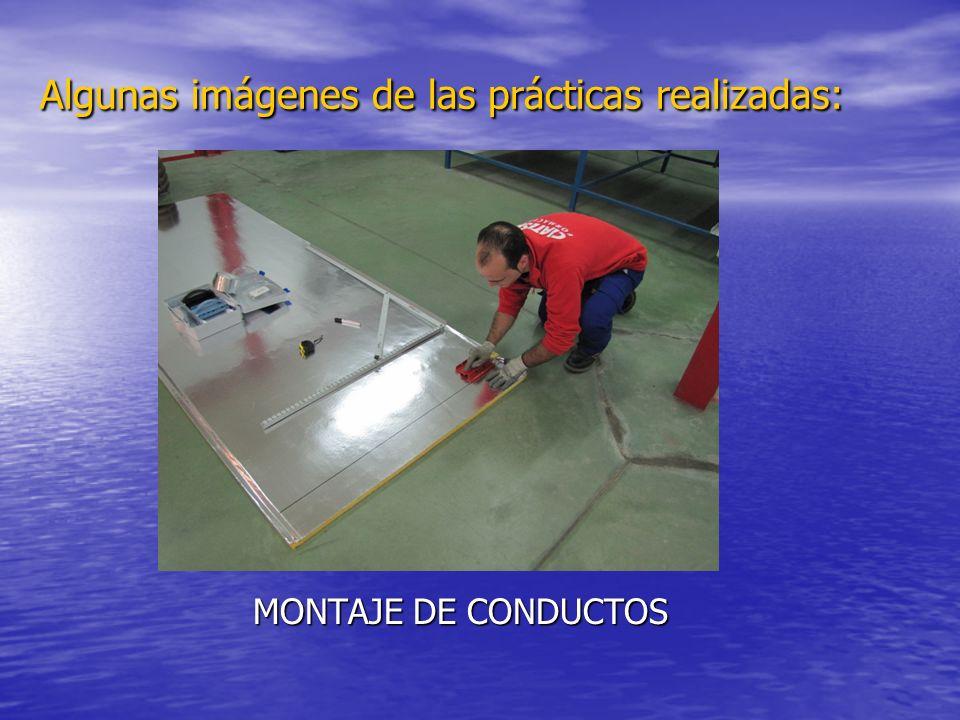 Algunas imágenes de las prácticas realizadas: MONTAJE DE CONDUCTOS