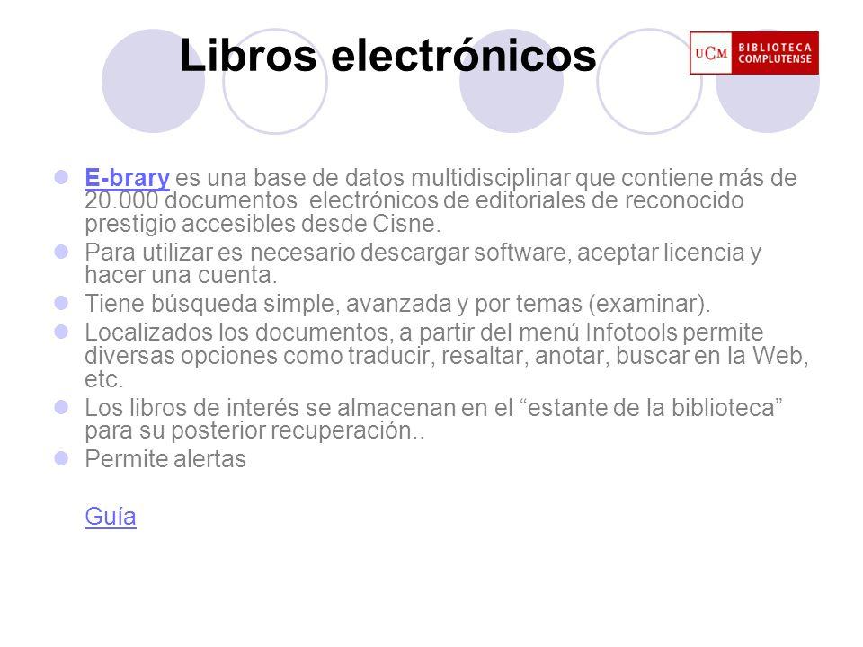 E-brary es una base de datos multidisciplinar que contiene más de 20.000 documentos electrónicos de editoriales de reconocido prestigio accesibles des