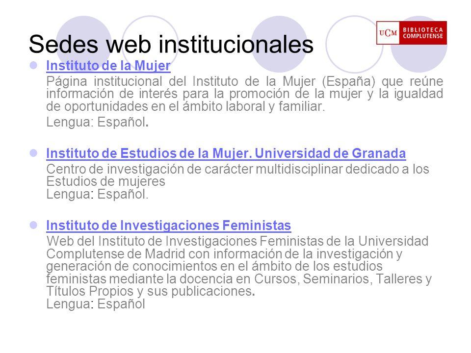 Sedes web institucionales Instituto de la Mujer Página institucional del Instituto de la Mujer (España) que reúne información de interés para la promo