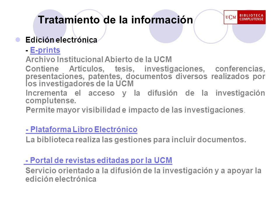 Tratamiento de la información Edición electrónica - E-printsE-prints Archivo Institucional Abierto de la UCM Contiene Artículos, tesis, investigacione