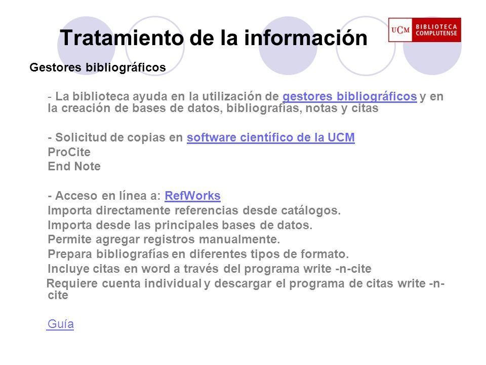 Tratamiento de la información Gestores bibliográficos - La biblioteca ayuda en la utilización de gestores bibliográficos y en la creación de bases de
