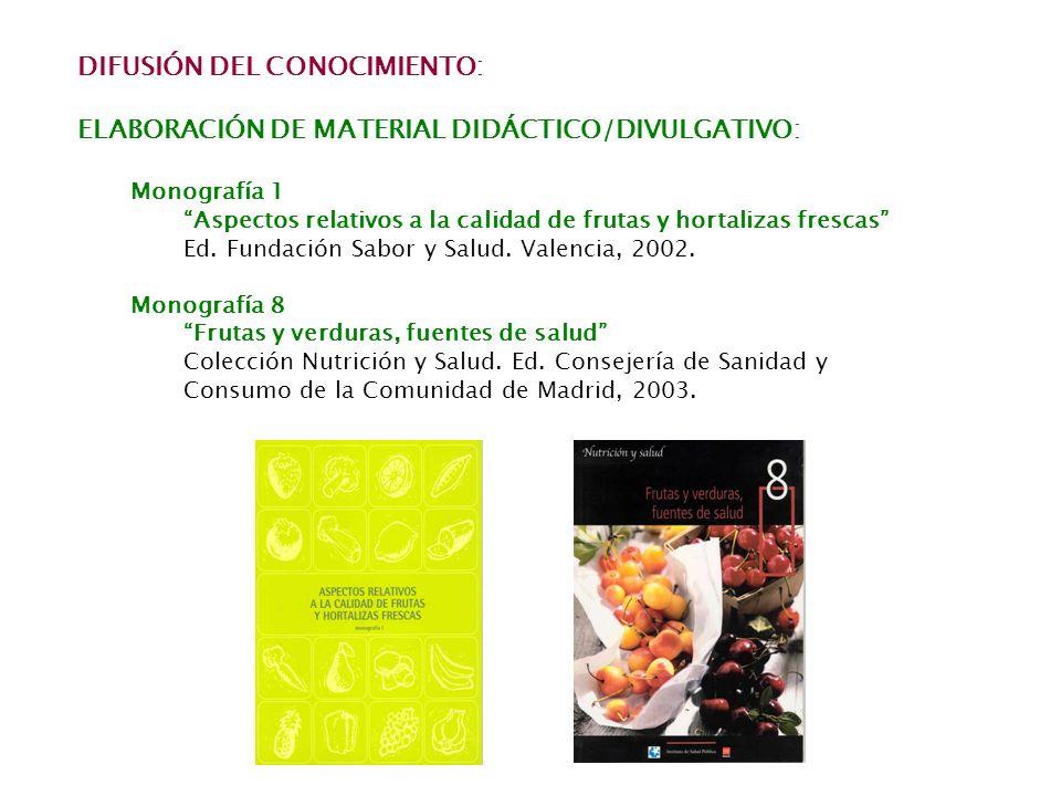 DIFUSIÓN DEL CONOCIMIENTO: ELABORACIÓN DE MATERIAL DIDÁCTICO/DIVULGATIVO: Monografía 1 Aspectos relativos a la calidad de frutas y hortalizas frescas