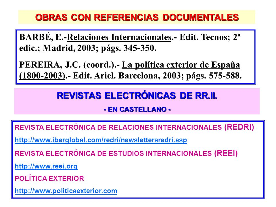 5.- REAL INSTITUTO EL CANO C/Principe de Vergara, 51, 28006 Madrid Tfno. 91 781 67 70 http://www.realinstitutoelcano.org/default.asp 6.- CENTRO DE DOC