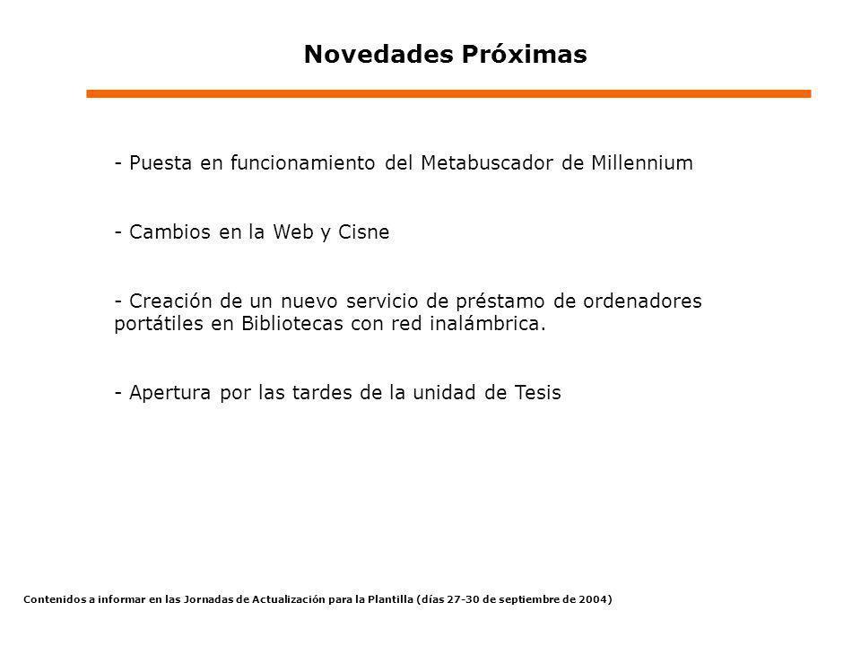 Contenidos a informar en las Jornadas de Actualización para la Plantilla (días 27-30 de septiembre de 2004) Novedades Próximas - Puesta en funcionamie