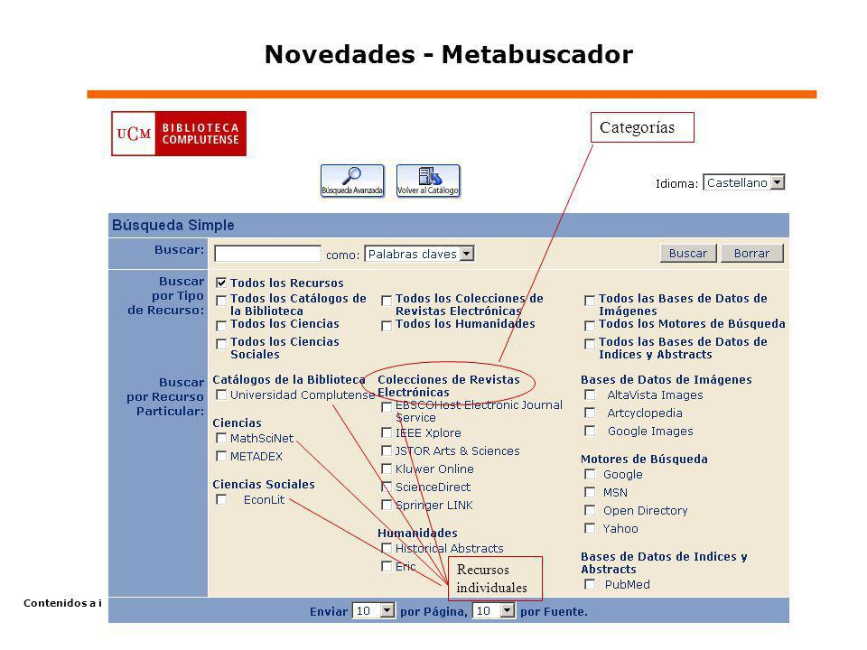 Contenidos a informar en las Jornadas de Actualización para la Plantilla (días 27-30 de septiembre de 2004) Novedades - Metabuscador Categorías Recurs