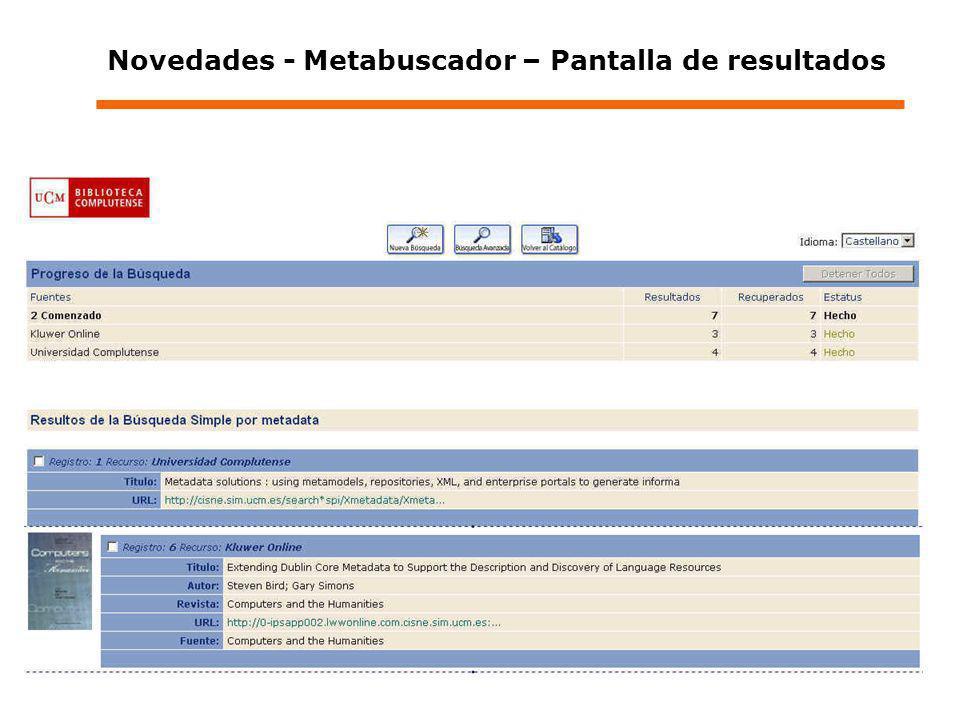 Contenidos a informar en las Jornadas de Actualización para la Plantilla (días 27-30 de septiembre de 2004) Novedades - Metabuscador – Pantalla de resultados