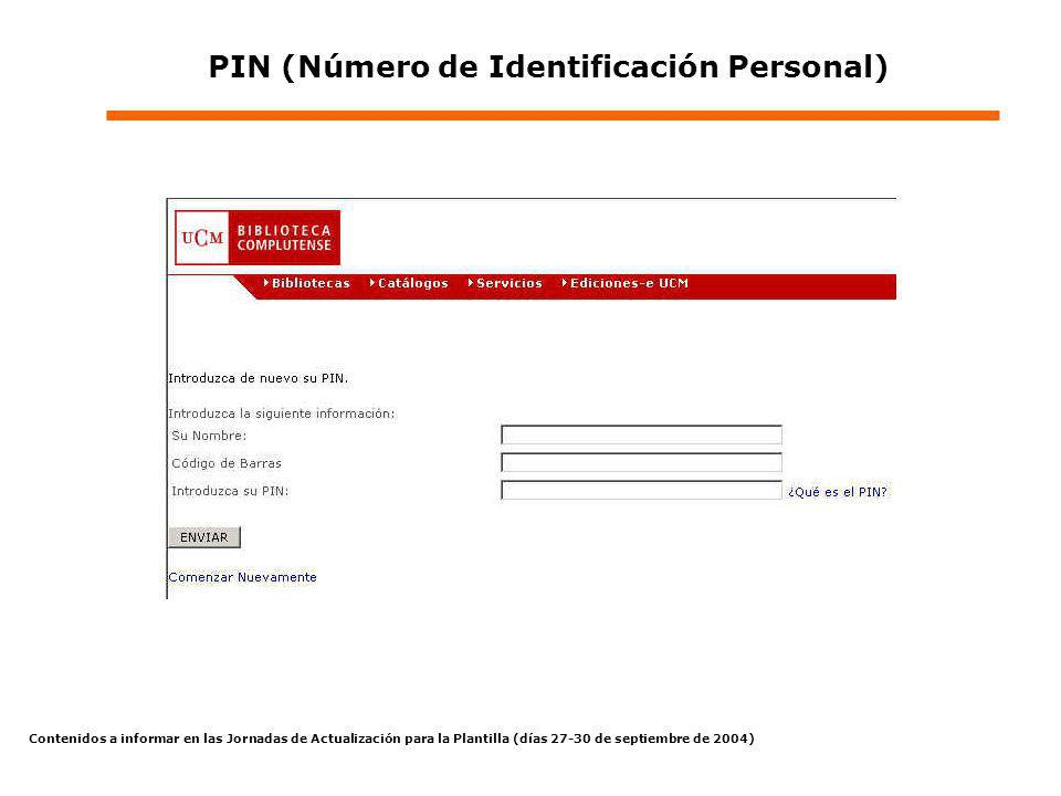 Contenidos a informar en las Jornadas de Actualización para la Plantilla (días 27-30 de septiembre de 2004) PIN (Número de Identificación Personal)