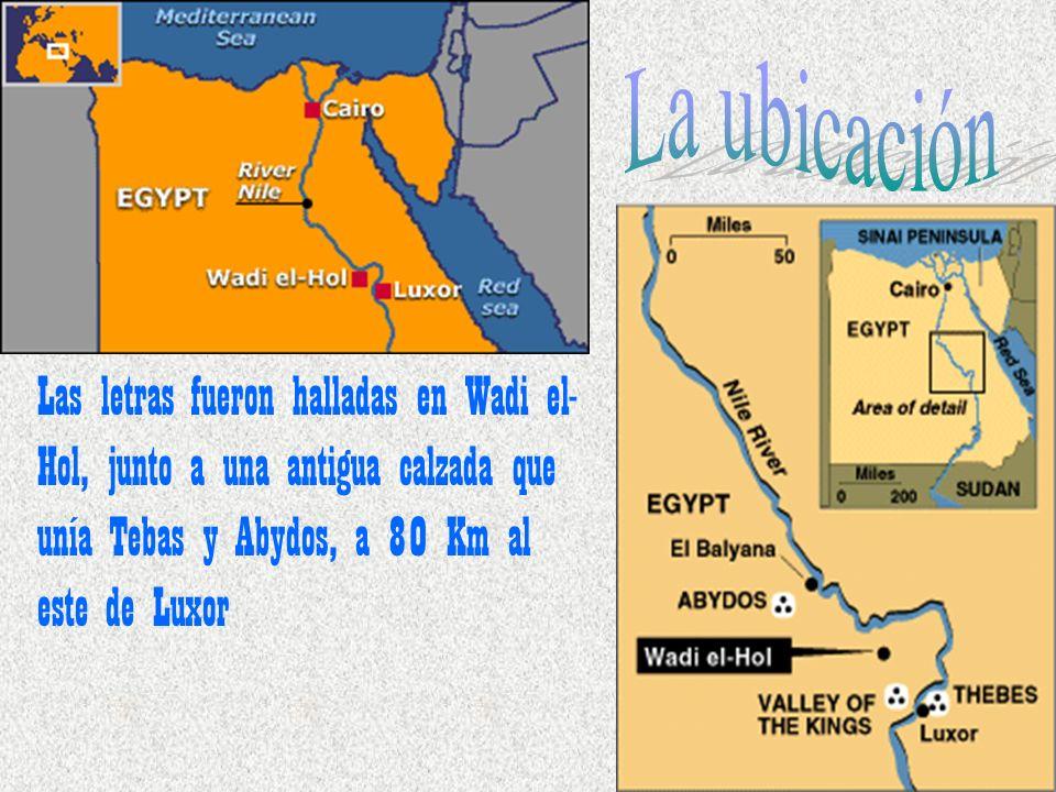 Las letras fueron halladas en Wadi el- Hol, junto a una antigua calzada que unía Tebas y Abydos, a 80 Km al este de Luxor