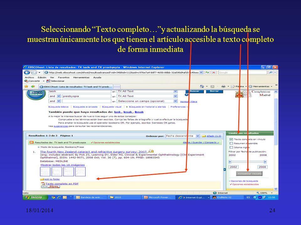 18/01/201424 Seleccionando Texto completo…y actualizando la búsqueda se muestran únicamente los que tienen el artículo accesible a texto completo de f