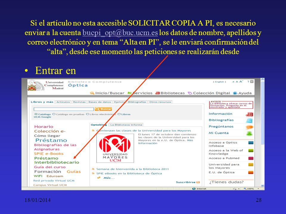 18/01/201428 Si el artículo no esta accesible SOLICITAR COPIA A PI, es necesario enviar a la cuenta bucpi_opt@buc.ucm.es los datos de nombre, apellido