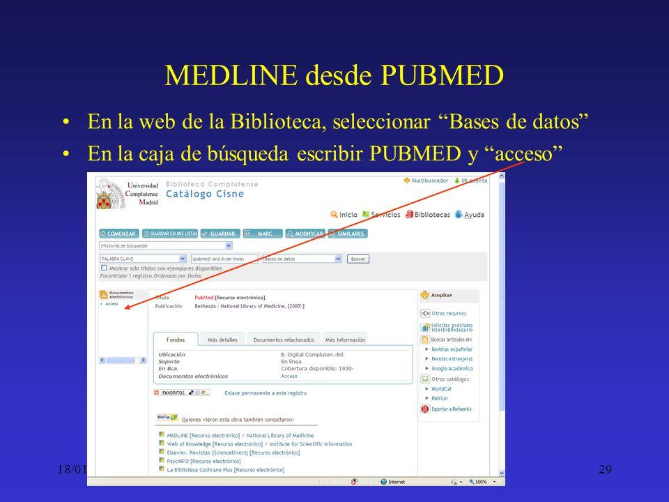 18/01/201429 MEDLINE desde PUBMED En la web de la Biblioteca, seleccionar Bases de datos En la caja de búsqueda escribir PUBMED y acceso
