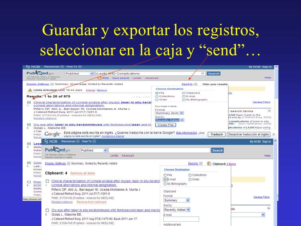 Guardar y exportar los registros, seleccionar en la caja y send…