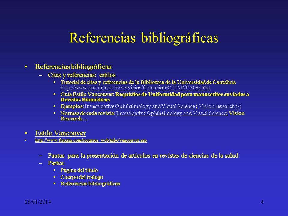 18/01/20144 Referencias bibliográficas –Citas y referencias: estilos Tutorial de citas y referencias de la Biblioteca de la Universidad de Cantabria h