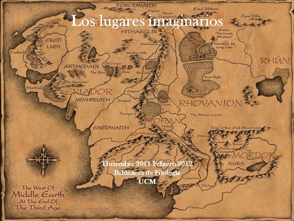 Los lugares imaginarios Diciembre 2011-Febrero 2012 Biblioteca de Filología UCM