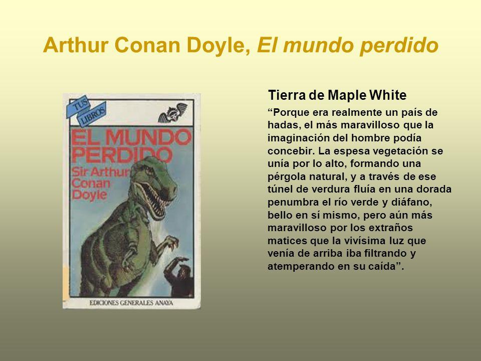 Arthur Conan Doyle, El mundo perdido Tierra de Maple White Porque era realmente un país de hadas, el más maravilloso que la imaginación del hombre pod