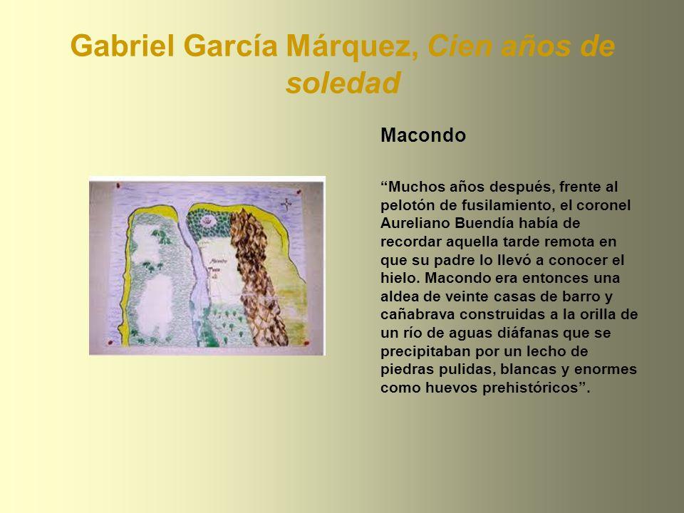 Gabriel García Márquez, Cien años de soledad Macondo Muchos años después, frente al pelotón de fusilamiento, el coronel Aureliano Buendía había de rec