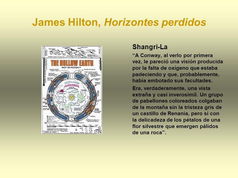 James Hilton, Horizontes perdidos Shangri-La A Conway, al verlo por primera vez, le pareció una visión producida por la falta de oxígeno que estaba pa