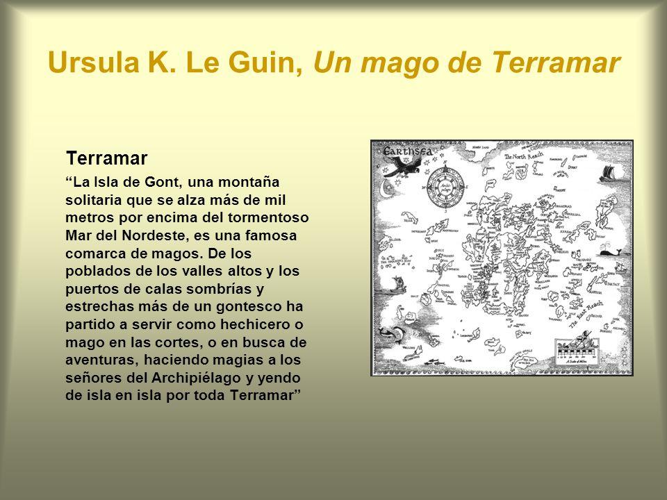 Ursula K. Le Guin, Un mago de Terramar Terramar La Isla de Gont, una montaña solitaria que se alza más de mil metros por encima del tormentoso Mar del