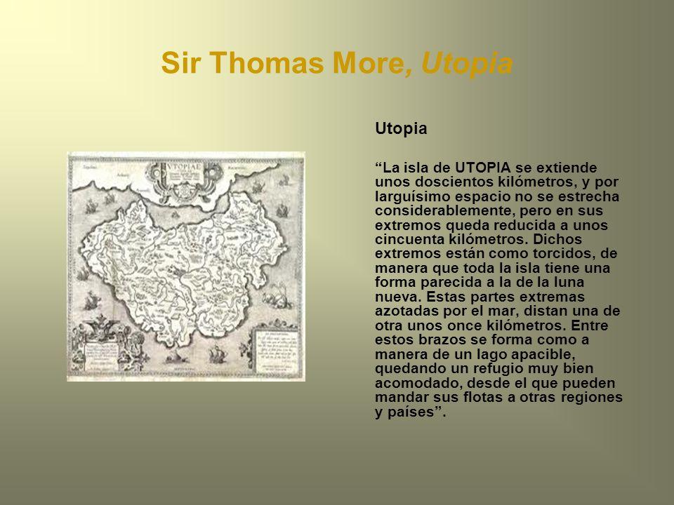 Sir Thomas More, Utopia Utopia La isla de UTOPIA se extiende unos doscientos kilómetros, y por larguísimo espacio no se estrecha considerablemente, pe