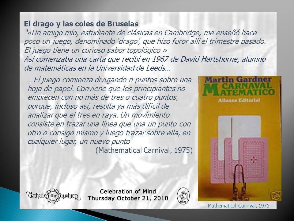Mathematical Carnival, 1975 El drago y las coles de Bruselas «Un amigo mío, estudiante de clásicas en Cambridge, me enseñó hace poco un juego, denomin