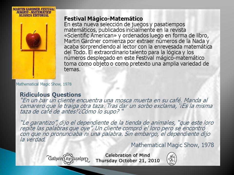 Mathematical Magic Show, 1978 Festival Mágico-Matemático En esta nueva selección de juegos y pasatiempos matemáticos, publicados inicialmente en la re