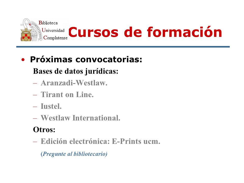 Cursos de formación Próximas convocatorias: Bases de datos jurídicas: –Aranzadi-Westlaw.