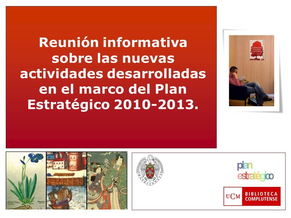 Reunión informativa sobre las nuevas actividades desarrolladas en el marco del Plan Estratégico 2010-2013.