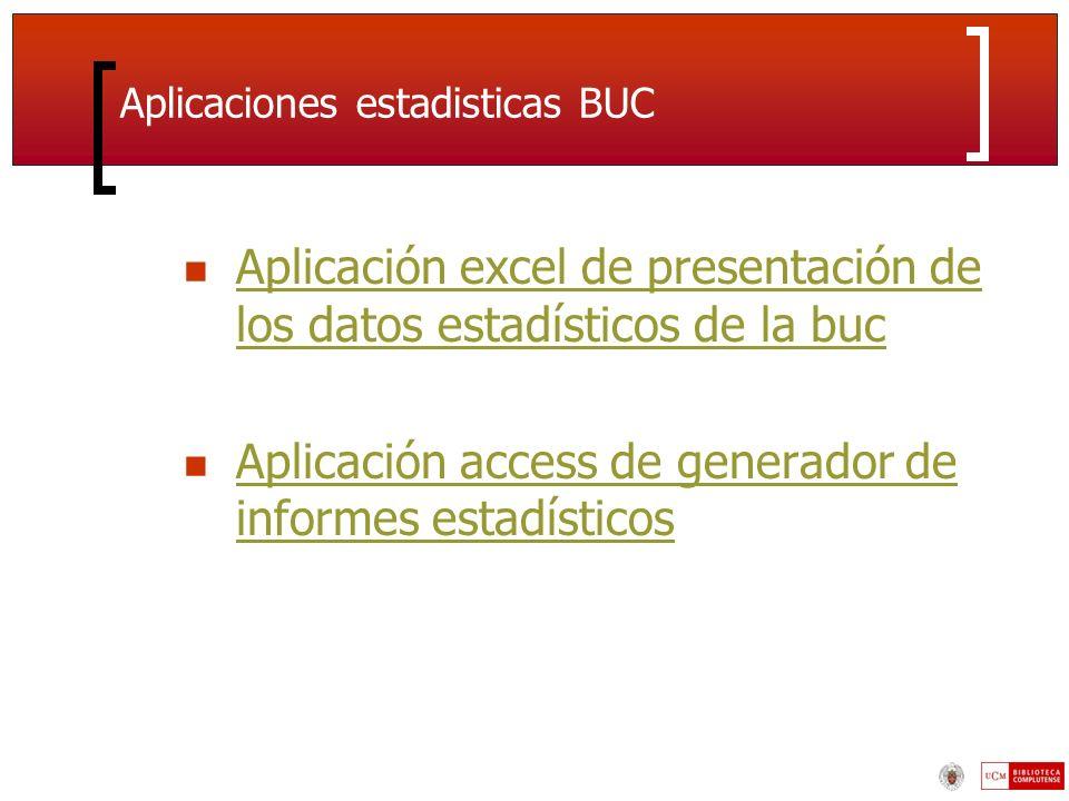 Aplicaciones estadisticas BUC Aplicación excel de presentación de los datos estadísticos de la buc Aplicación excel de presentación de los datos estadísticos de la buc Aplicación access de generador de informes estadísticos Aplicación access de generador de informes estadísticos