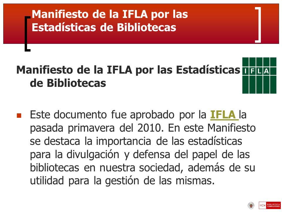 Manifiesto de la IFLA por las Estadísticas de Bibliotecas Este documento fue aprobado por la IFLA la pasada primavera del 2010.