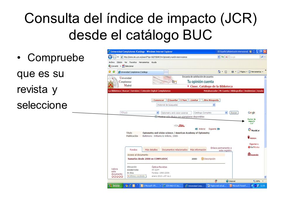 Consulta del índice de impacto (JCR) desde el catálogo BUC Compruebe que es su revista y seleccione
