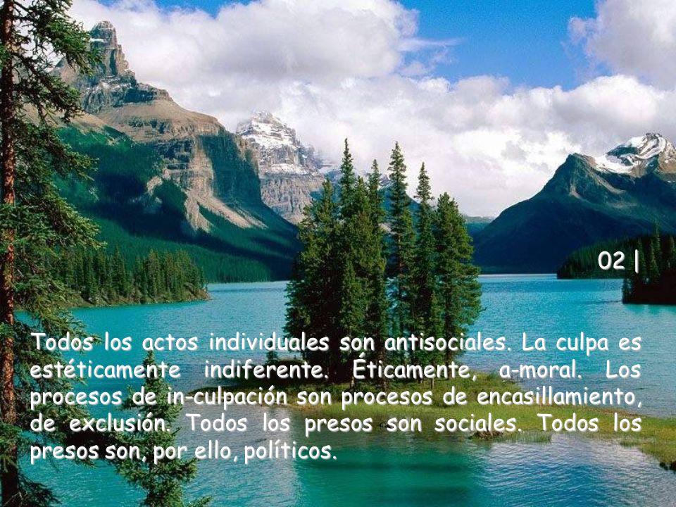 02 | Todos los actos individuales son antisociales.